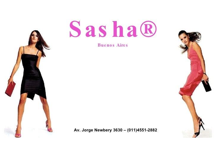 Sasha® Buenos Aires Av. Jorge Newbery 3630 – (011)4551-2882