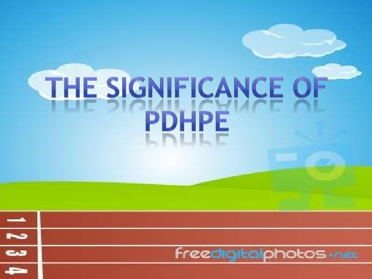 THE SIGNIFICANCE OF PDHPE<br />