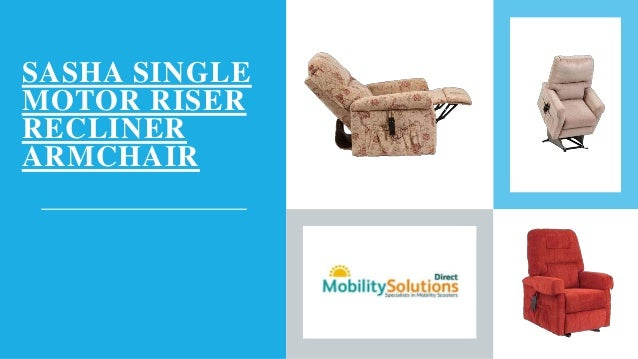 Modern Sasha Single Motor Riser Recliner Armchair