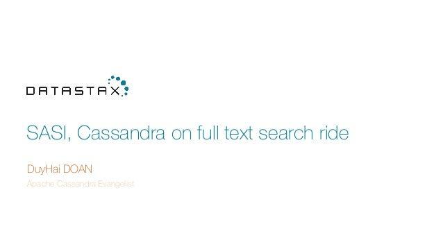 SASI, Cassandra on full text search ride DuyHai DOAN Apache Cassandra Evangelist