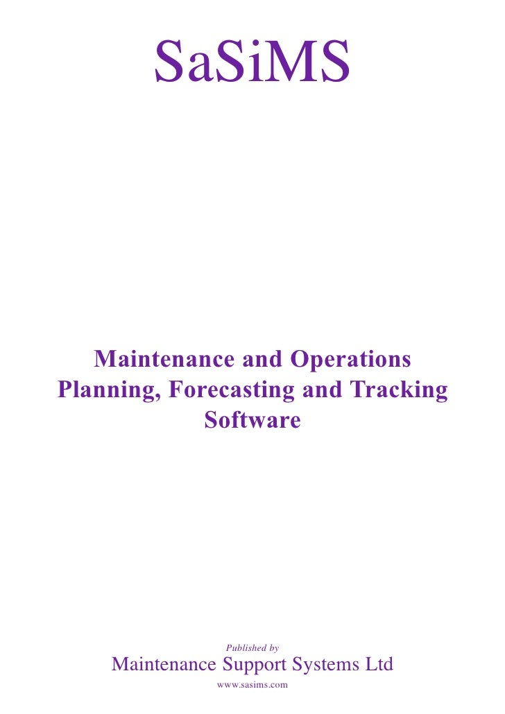 SaSiMS       Maintenance and Operations Planning, Forecasting and Tracking              Software                     Publi...