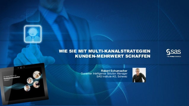 Copyr ight © 2012, SAS Institute Inc. All rights reser ved. Robert Schumacher Customer Intelligence Solution Manager SAS I...