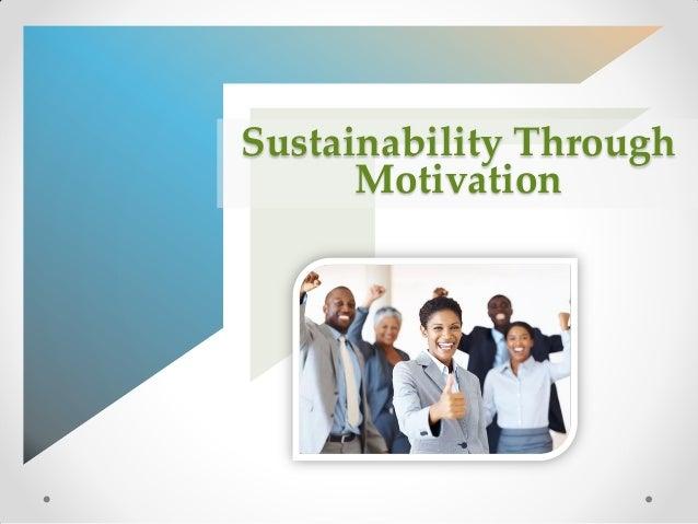 Sustainability Through Motivation