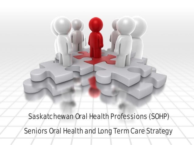Saskatchewan Oral Health Professions (SOHP) Seniors Oral Health and Long Term Care Strategy