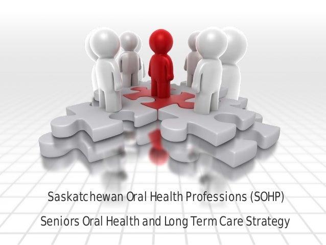 Saskatchewan Oral Health Professions (SOHP) Seniors Oral Health and Long Term Care Strategy