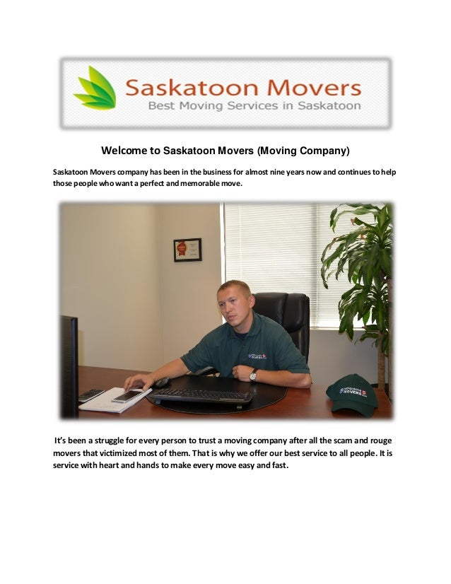 Welcome to Saskatoon Movers (Moving Company) Saskatoon Movers company has been in the business for almost nine years now a...