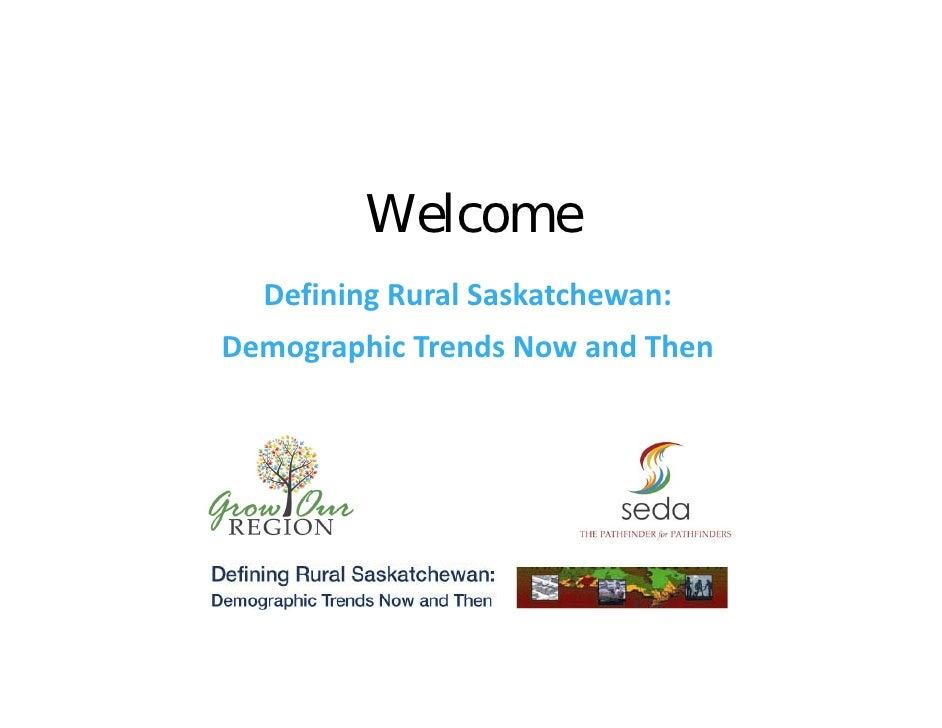 Welcome  DefiningRuralSaskatchewan:DemographicTrendsNowandThen