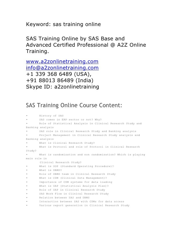 Keyword: sas training onlineSAS Training Online by SAS Base andAdvanced Certified Professional @ A2Z OnlineTraining.www.a2...