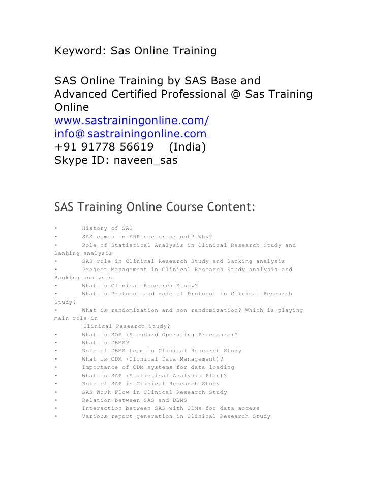 Keyword: Sas Online TrainingSAS Online Training by SAS Base andAdvanced Certified Professional @ Sas TrainingOnlinewww.sas...