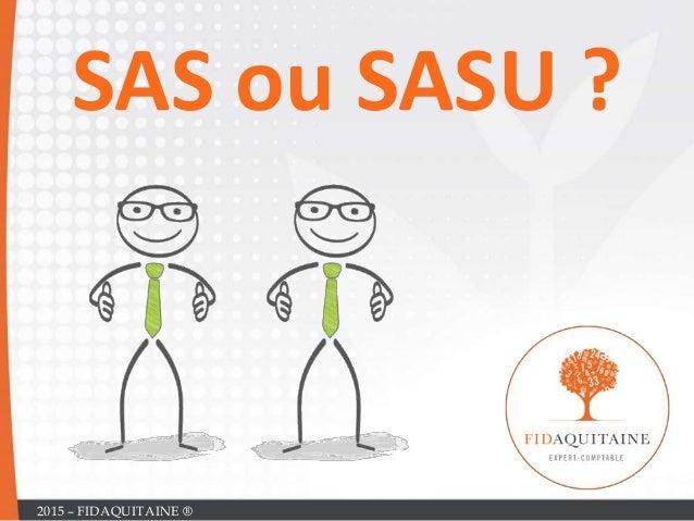 SAS ou SASU ? 2015 – FIDAQUITAINE ®