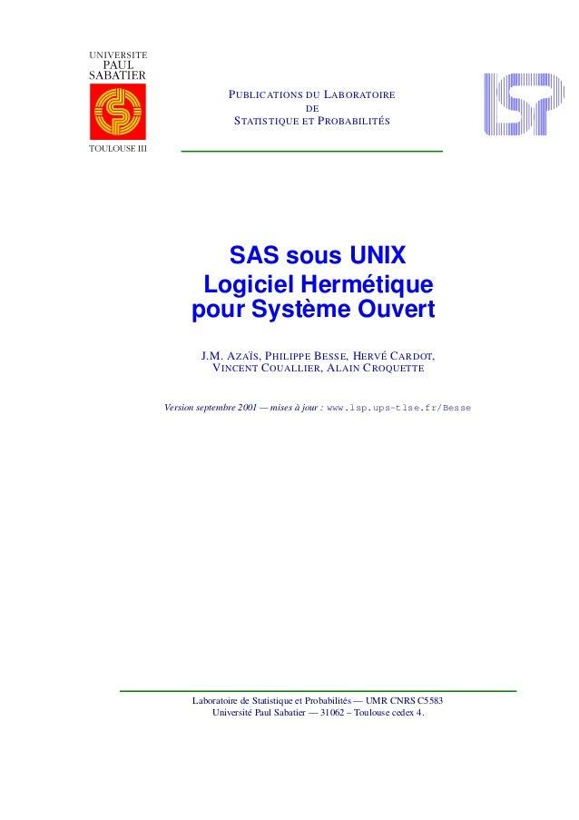 PUBLICATIONS DU LABORATOIRE DE STATISTIQUE ET PROBABILIT ´ES SAS sous UNIX Logiciel Herm´etique pour Syst`eme Ouvert J.M. ...
