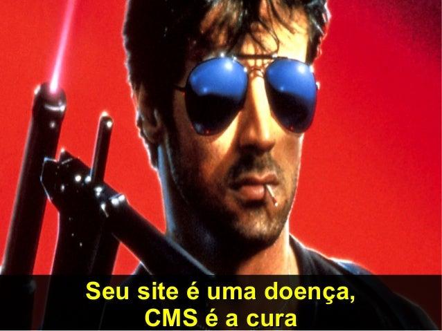 Seu site é uma doença,Seu site é uma doença, CMS é a curaCMS é a cura Seu site é uma doença,Seu site é uma doença, CMS é a...