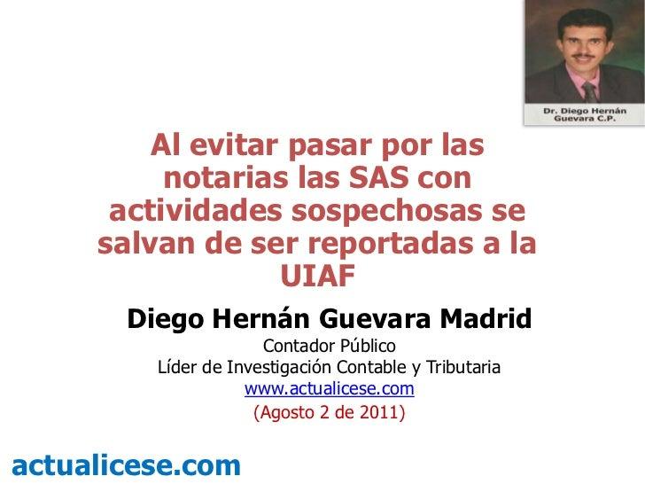 Al evitar pasar por las notarias las SAS con actividades sospechosas se salvan de ser reportadas a la UIAF<br />Diego Hern...