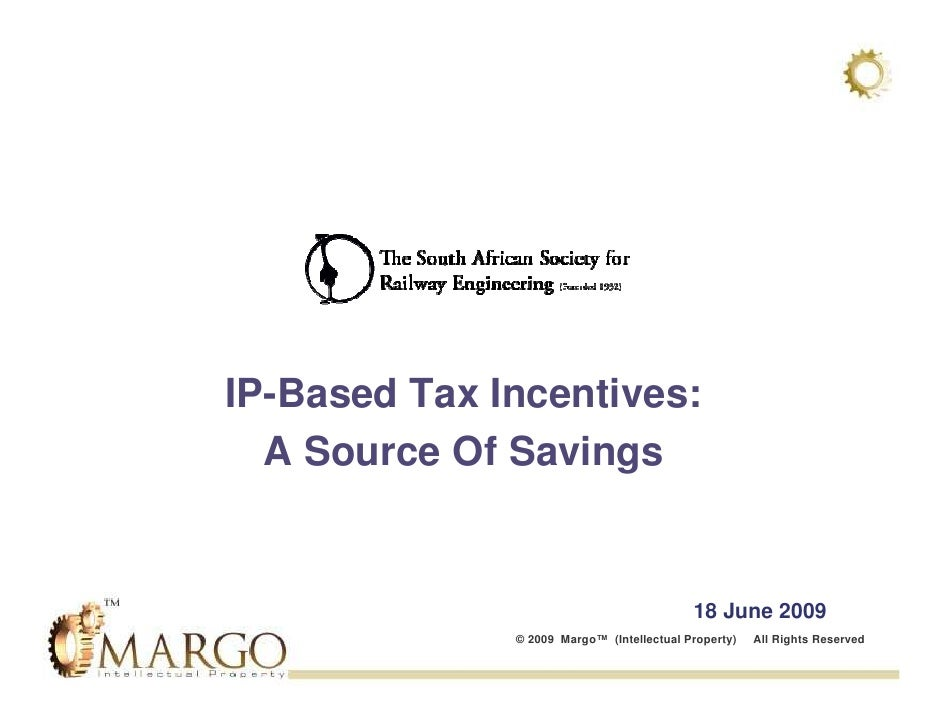 IP-Based Tax Incentives:   A Source Of Savings                                              18 June 2009               © 2...