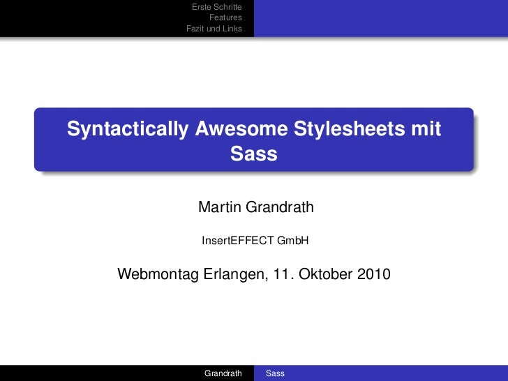 Erste Schritte                     Features              Fazit und Links     Syntactically Awesome Stylesheets mit        ...