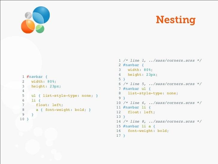 Nesting                                      1   /* line 1, ../sass/corners.scss   */                                     ...