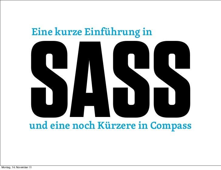 Eine kurze Einführung in                    SASS                    und eine noch Kürzere in CompassMontag, 14. November 11
