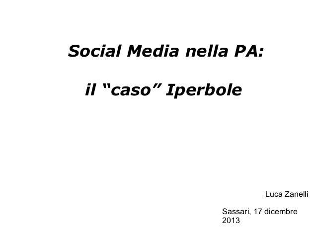 """Social Media nella PA: il """"caso"""" Iperbole  Luca Zanelli Sassari, 17 dicembre 2013"""
