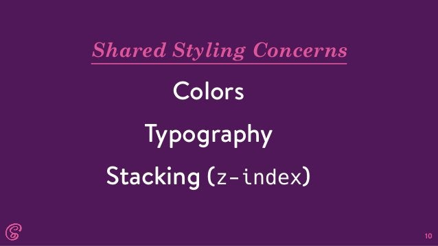 10 Shared Styling Concerns Colors Typography Stacking (z-index)