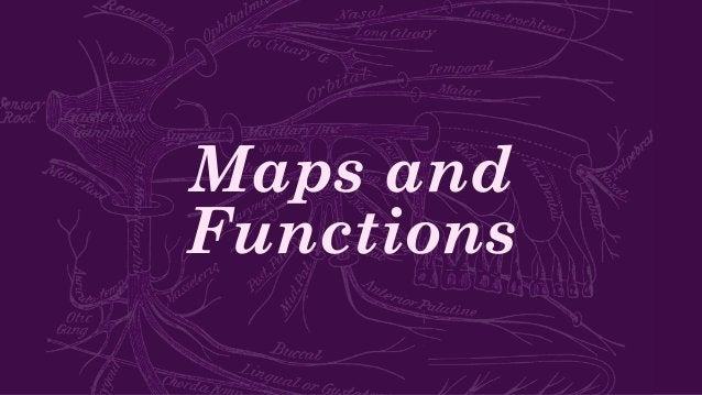Maps and Functions