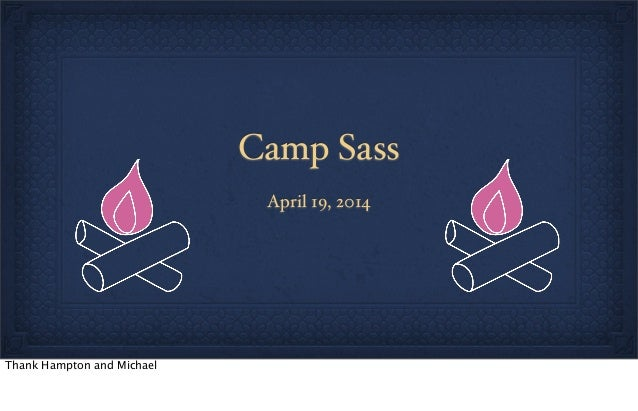 Camp Sass April 19, 2014 Thank Hampton and Michael