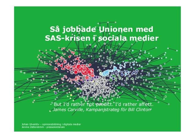 Så jobbade Unionen med                    SAS-krisen i sociala medier                        - But I'd rather not predict....