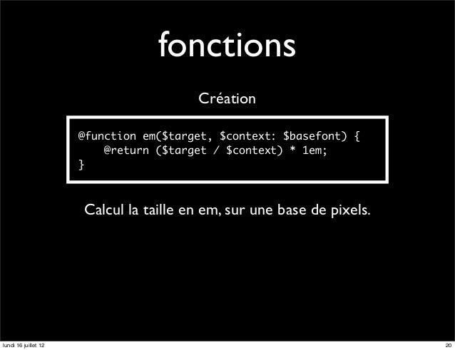 fonctions                                        Création                      @function em($target, $context: $basefont) ...