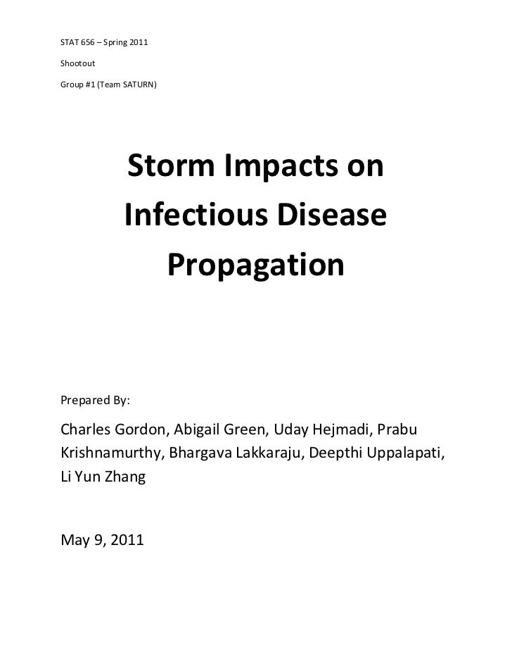 STAT 656 – Spring 2011ShootoutGroup #1 (Team SATURN)                Storm Impacts on                Infectious Disease    ...