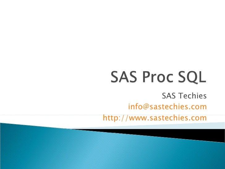 SAS Techies [email_address] http://www.sastechies.com