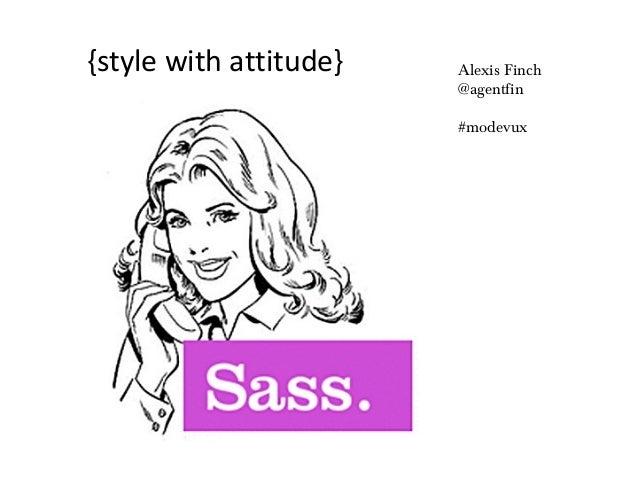 {style with attitude} Alexis Finch @agentfin #modevux