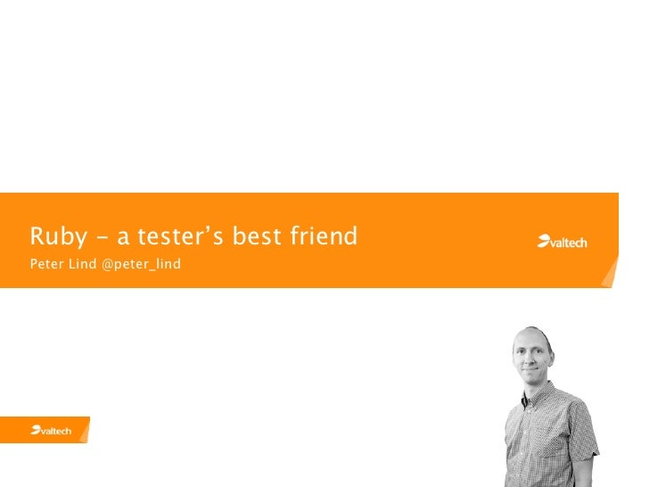 Ruby - a tester's best friendPeter Lind @peter_lind
