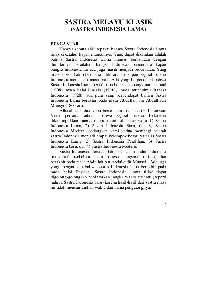 SASTRA MELAYU KLASIK           (SASTRA INDONESIA LAMA)PENGANTAR      Hampir semua ahli sepakat bahwa Sastra Indonesia Lama...