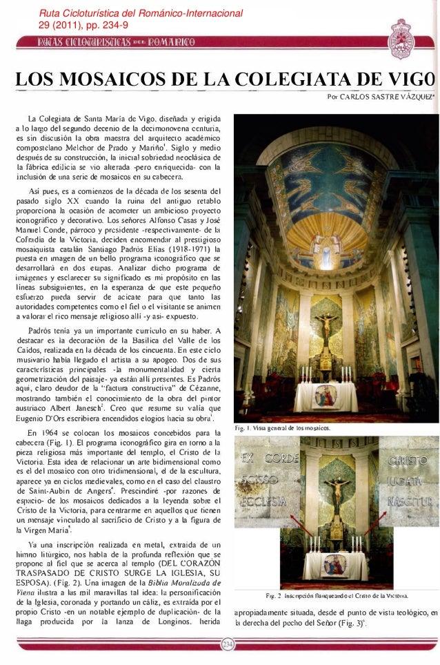 LOS MOSAICOS DE LA COLEGIATA DE VIGO La Colegiata de Santa María de Vigo, diseñada y erigida a lo largo del segundo deceni...