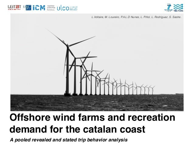 Offshore wind farms and recreation demand for the catalan coast A pooled revealed and stated trip behavior analysis L.Volt...