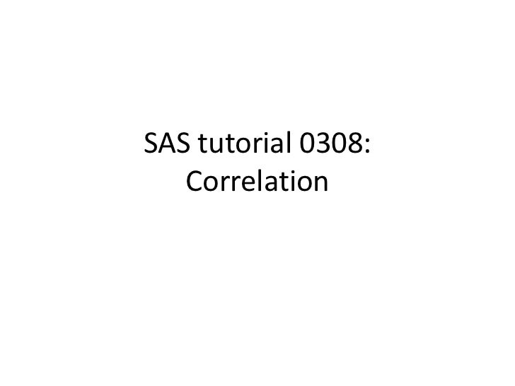 SAS tutorial 0308:   Correlation