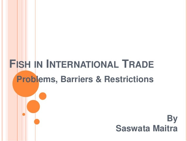 international trade and restrictions such as tariffs International trade represents the sale and trade of goods, services and capital across international borders such trade of food, clothes, machinery, oil, commodities and currency gives.