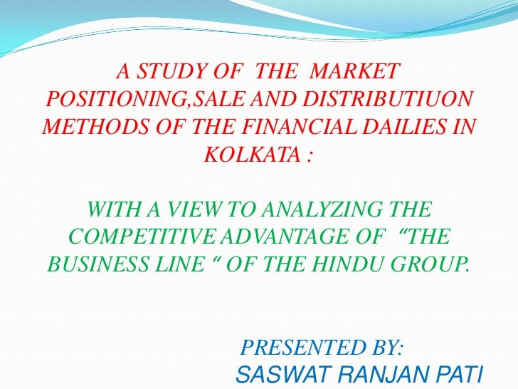 A STUDY OF  THE  MARKET<br />POSITIONING,SALE AND DISTRIBUTIUON METHODS OF THE FINANCIAL DAILIES IN KOLKATA...