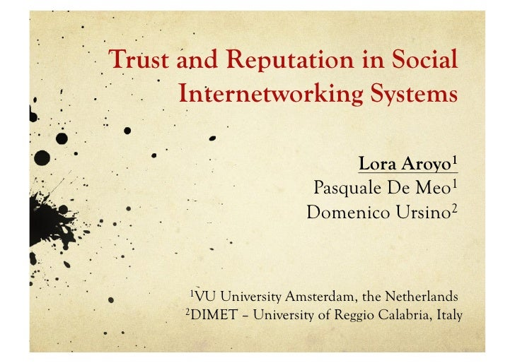 Trust and Reputation in Social       Internetworking Systems                                Lora Aroyo1                   ...