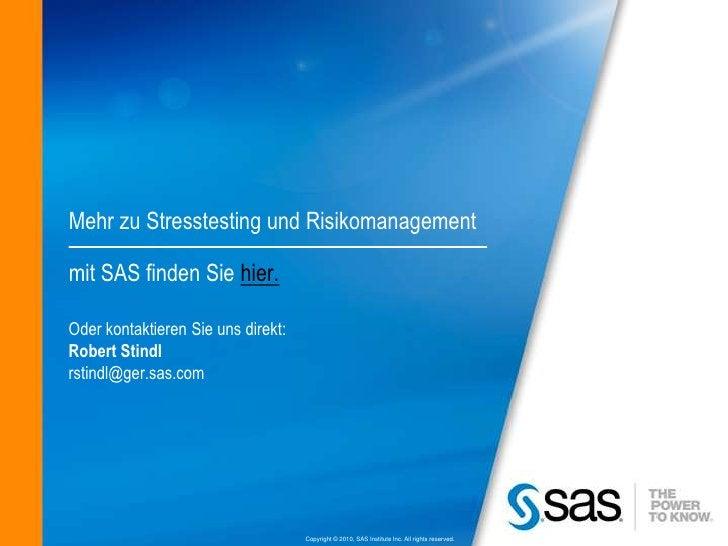 Mehr zu Stresstesting und Risikomanagementmit SAS finden Sie hier.Oder kontaktieren Sie uns direkt:Robert Stindlrstindl@ge...
