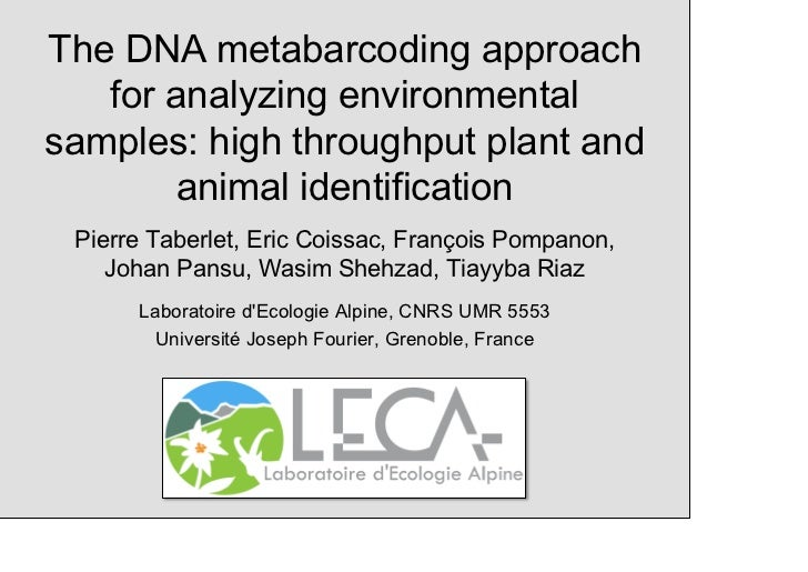 The DNA metabarcoding approach   for analyzing environmentalsamples: high throughput plant and        animal identificatio...