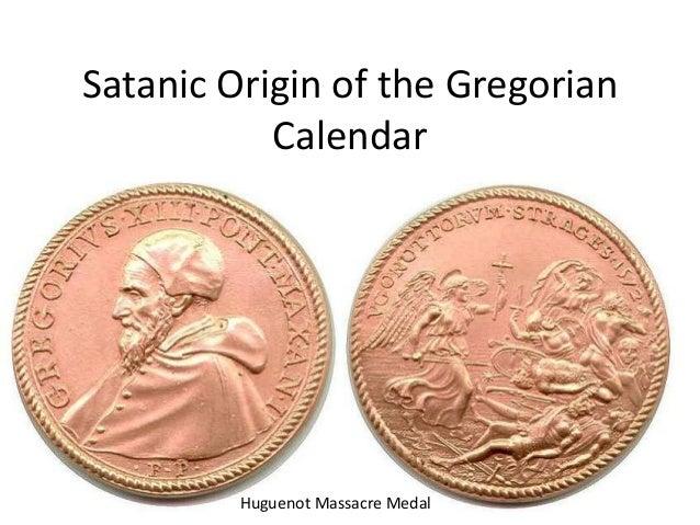 Satanic Origin of the Gregorian Calendar Huguenot Massacre Medal