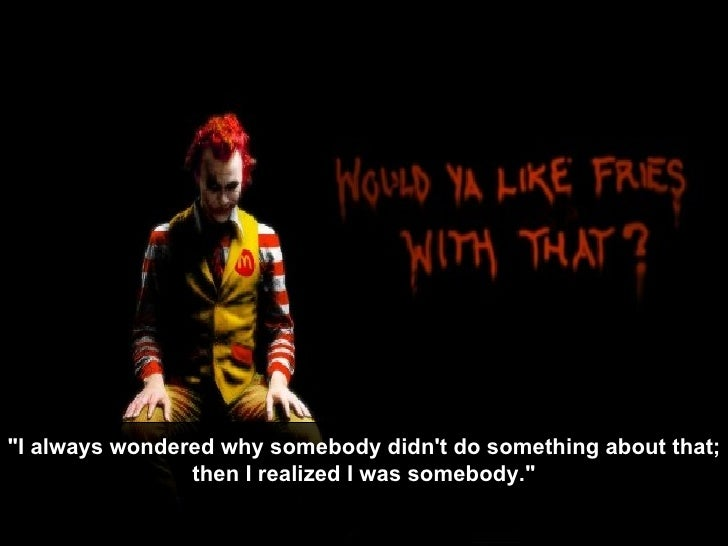 """""""I always wondered why somebody didn't do something about that; then I realized I was somebody."""""""