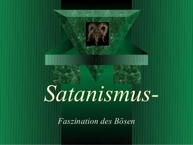 Satanismus- Faszination des Bösen