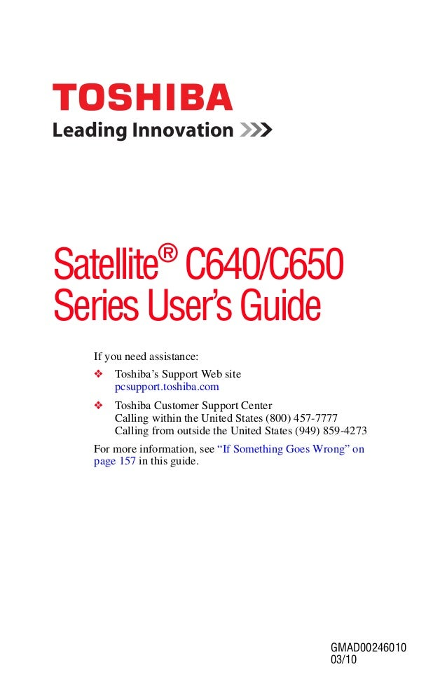 GMAD00246010 03/10 If you need assistance: ❖ Toshiba's Support Web site pcsupport.toshiba.com ❖ Toshiba Customer Support C...