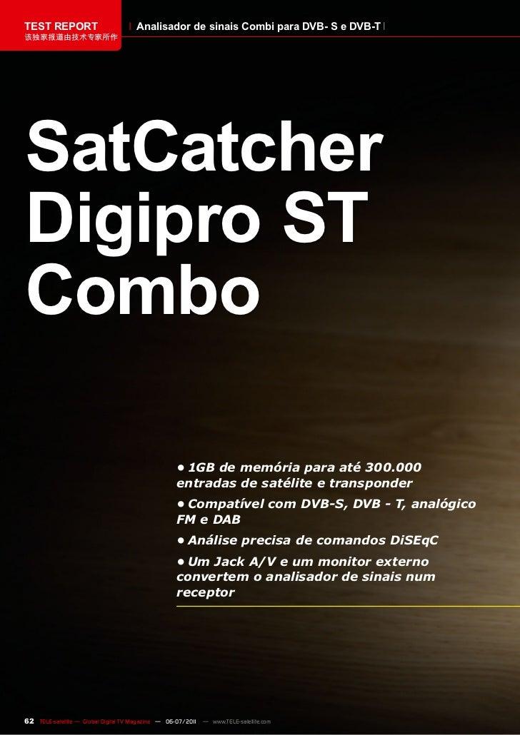 TEST REPORT                          Analisador de sinais Combi para DVB- S e DVB-T该独家报道由技术专家所作SatCatcherDigipro STCombo  ...
