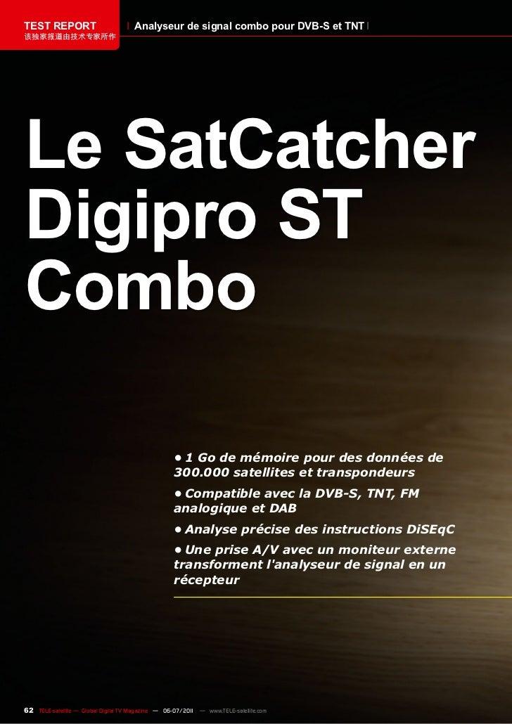 TEST REPORT                          Analyseur de signal combo pour DVB-S et TNT该独家报道由技术专家所作Le SatCatcherDigipro STCombo  ...