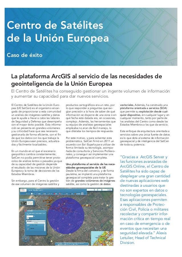 La plataforma ArcGIS al servicio de las necesidades de geointeligencia de la Unión Europea El Centro de Satélites ha conse...