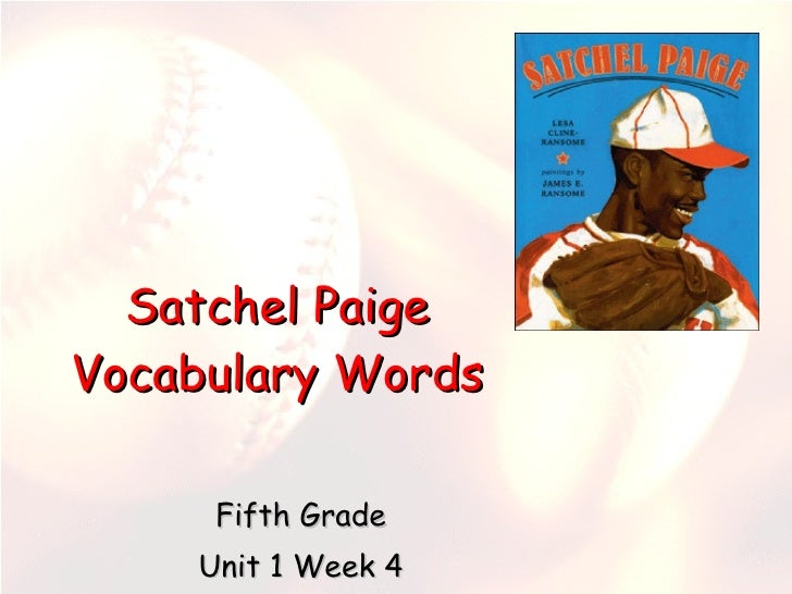 Satchel Paige Vocabulary Words Fifth Grade Unit 1 Week 4