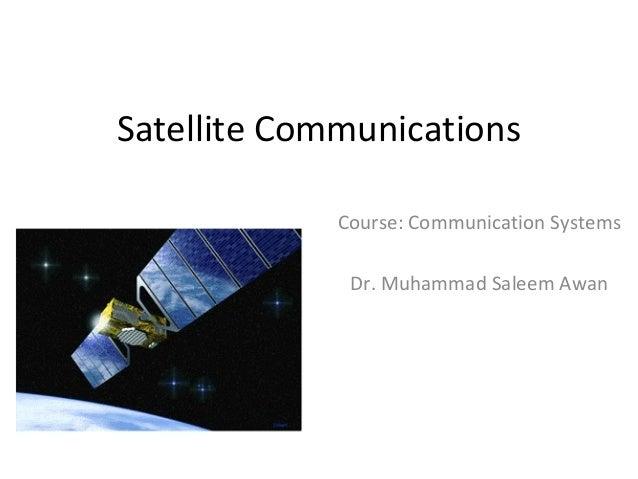 Satellite Communications Course: Communication Systems Dr. Muhammad Saleem Awan