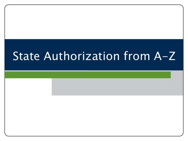 State Authorization from A-Z